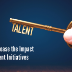 How to Increase the Impact of Your Talent Initiatives