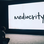 Palpable Mediocrity